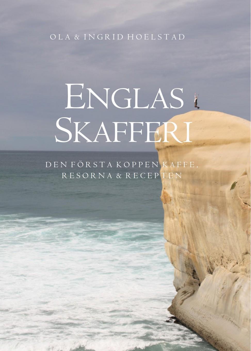 ENGLAS SKAFFERI – Den första koppen kaffe, resorna & recepten